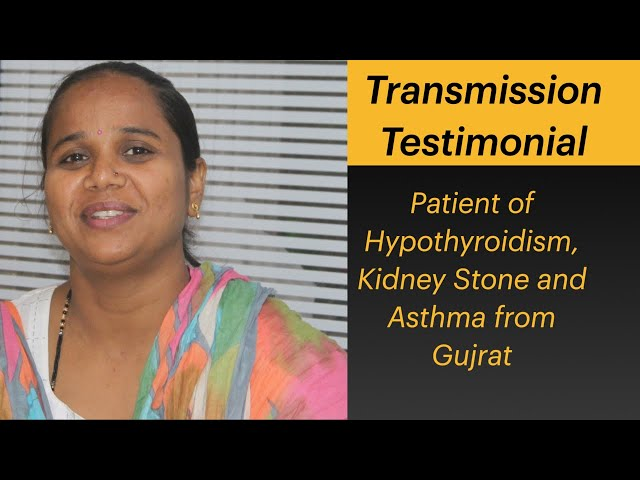 Testimonial of Patient of Asthma, Kidney Stone and Hypothyroidism from Gujrat