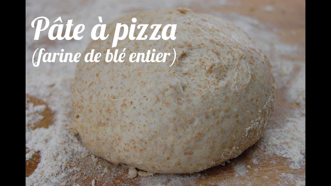 P te pizza la farine de bl entier youtube - Recette pate a pizza italienne fine ...