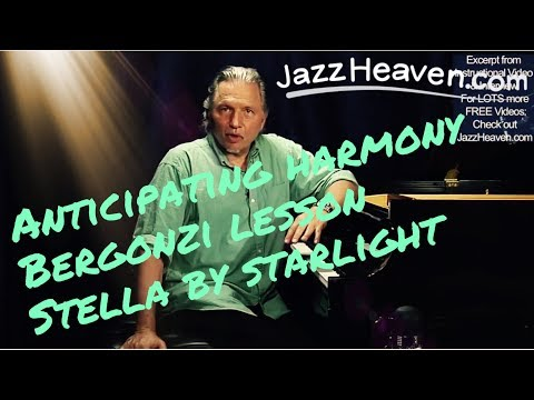 "*Jazz Lessons* Jerry Bergonzi on Anticipating Harmony ""Stella by Starlight"" & Bill Evans Story"