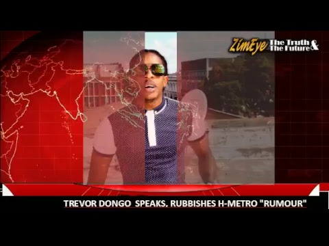 "TREVOR DONGO SPEAKS, RUBBISHES H-METRO ARTICLE, ""I WAS NEVER STRANDED IN SOUTH AFRICA"""