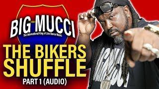 Big Mucci - Bikers Shuffle Part 1 (2009)