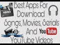 Best Apps For Android 2018 | Apps for Movies download | Songs download  | Youtube Videos download
