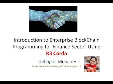Introduction to Enterprise BlockChain Programming for Finance Sector Using R3 Corda Framework