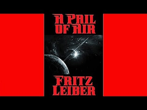 A Pail of Air by Fritz Leiber - Audiobook