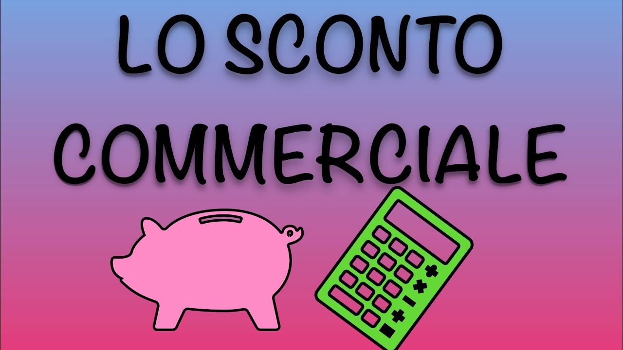 Download Lo Sconto Commerciale - Percentuali E Proporzioni - Lezione #4