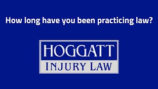 Hoggatt Law Office, P.C. Video - How long have you been practicing law?
