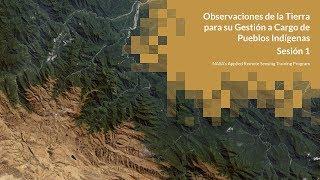 NASA ARSET: Introducción al Mapeo, el GIS y los Drones, Sesión 1 de 3
