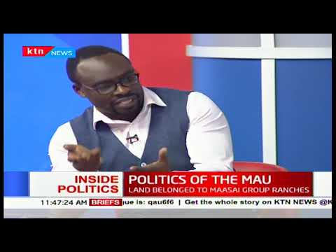 Politics of the Mau | INSIDE POLITICS