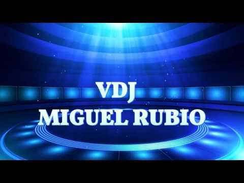 VDJ MIGUEL RUBIO