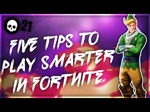 5 Tips That Will Make You A Smarter Fortnite Player! (Console Battle Royale Tips)