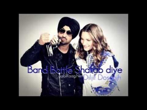 Band Bottle Sharab Diye- Diljit Dosanjh (full song)+ download link
