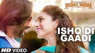 ISHQ DI GAADI Video Song | The Legend of Michael Mishra | Arshad Warsi, Aditi Rao Hydari | T-Series