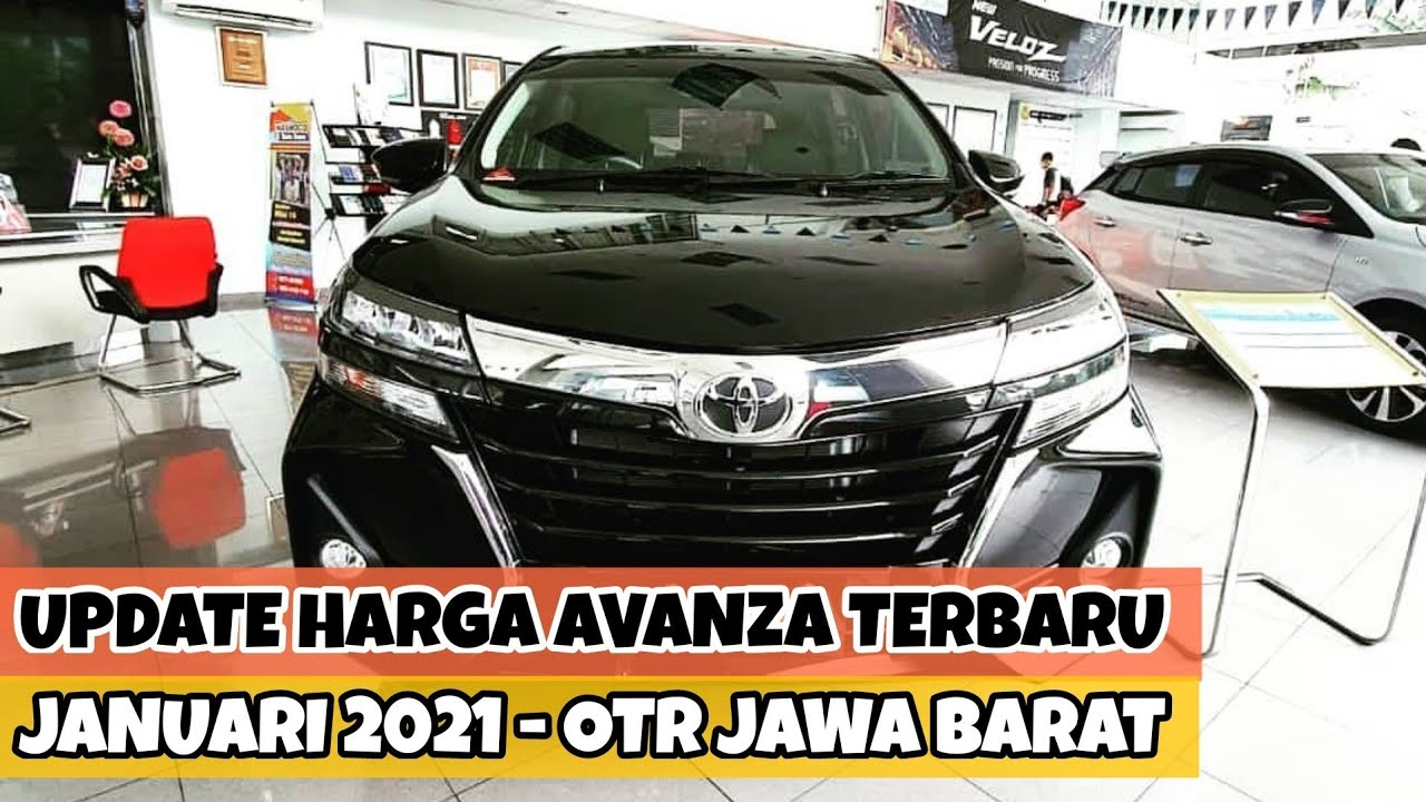 Daftar Harga Toyota Avanza Tipe E G Dan Veloz Terbaru Januari 2021 Otr Jawa Barat Youtube