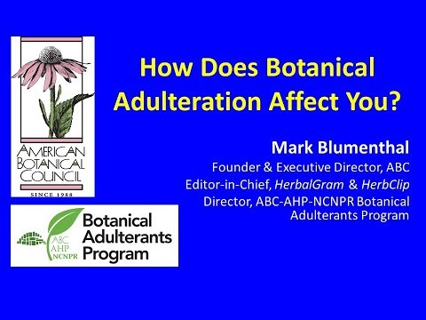 How Does Botanical Adulteration Affect You? Presented by Mark Blumenthal