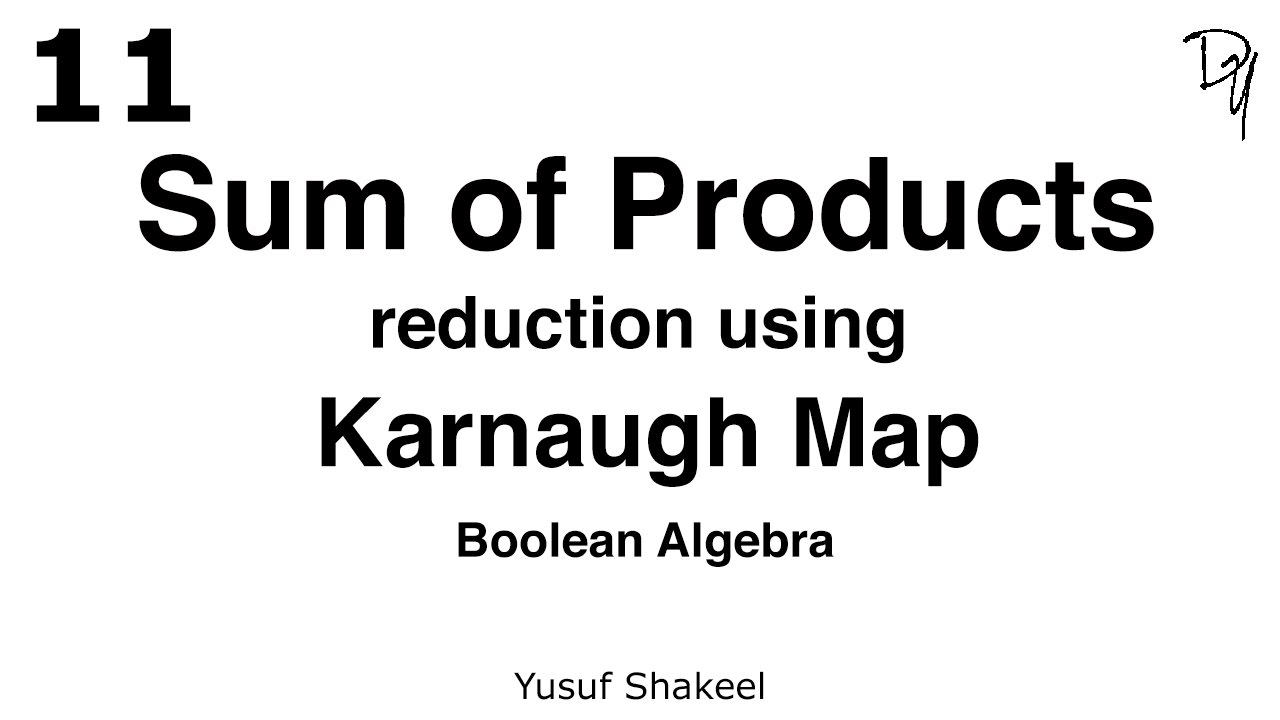 Boolean algebra sum of products reduction using karnaugh map 11 boolean algebra sum of products reduction using karnaugh map 11 youtube falaconquin