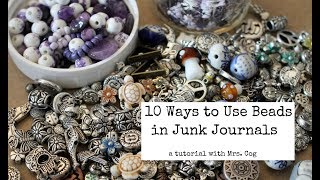 Tutorial: 10 Ways To Use Beads in Junk Journals