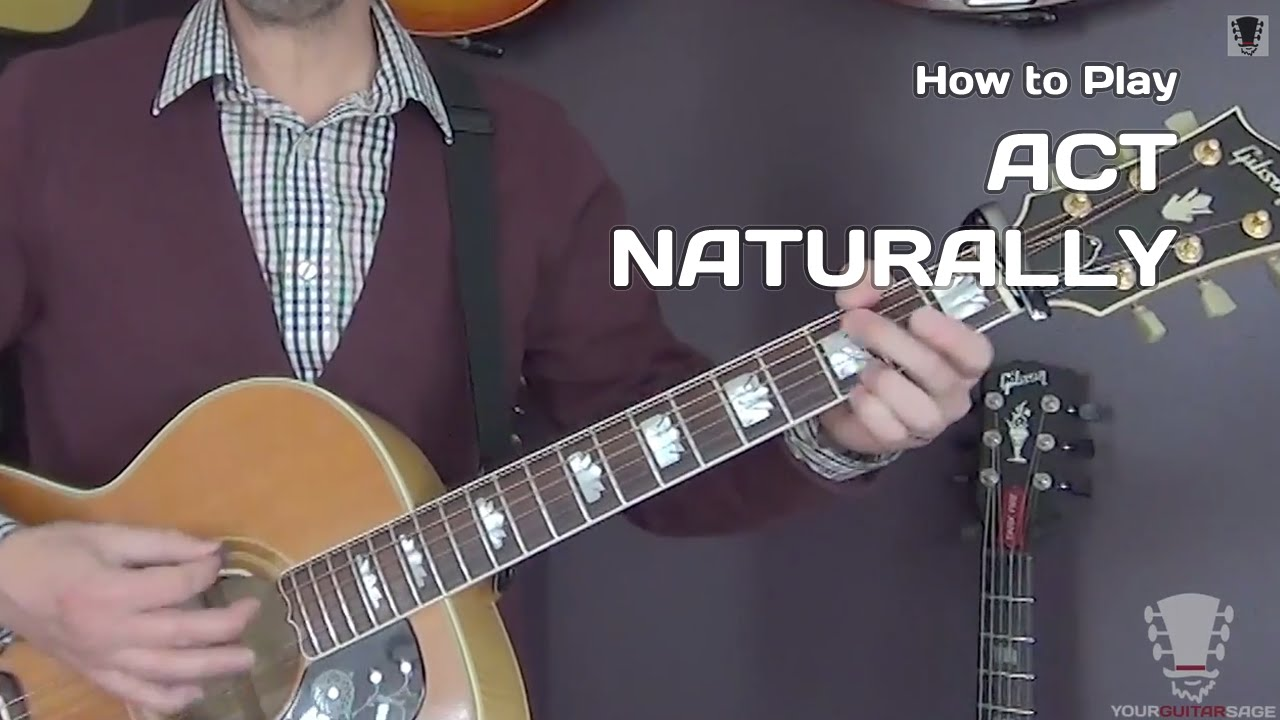 Act Naturally By The Beatles And Buck Owens Guitar Lesson Youtube