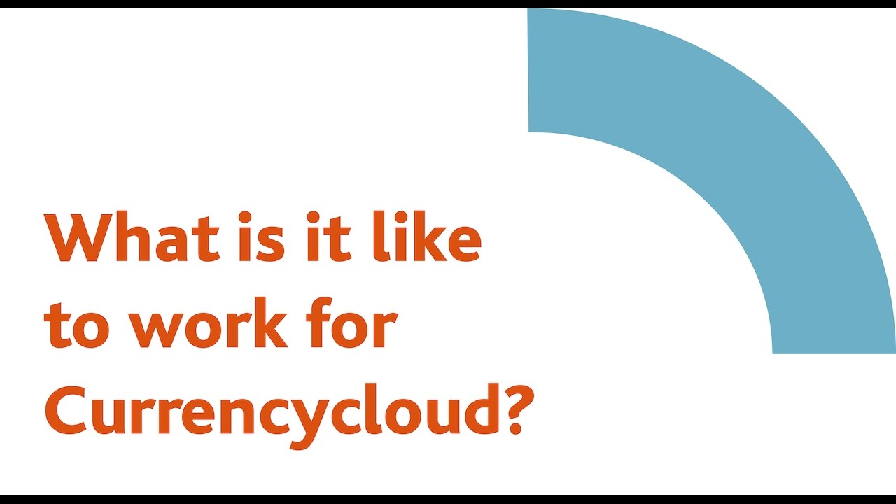what is it like to work for currencycloud what is it like to work for currencycloud