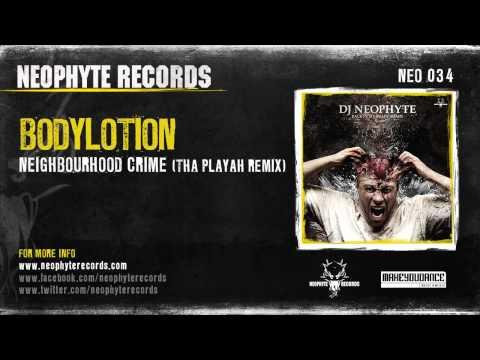 Bodylotion - Neighbourhood Crime (Tha Playah Remix) (NEO037) (2007)