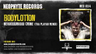Bodylotion - Neighbourhood Crime (Tha Playah Remix) (NEO037) (2007)