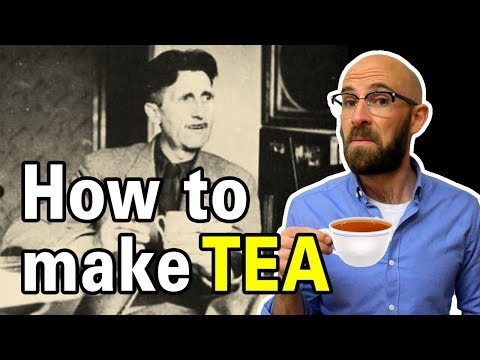 How to Make a Proper Cup of Tea (According to famed Englishman George Orwell...)