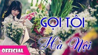 Gọi Tôi Hà Nội - Ngọc Khuê [Official MV HD]