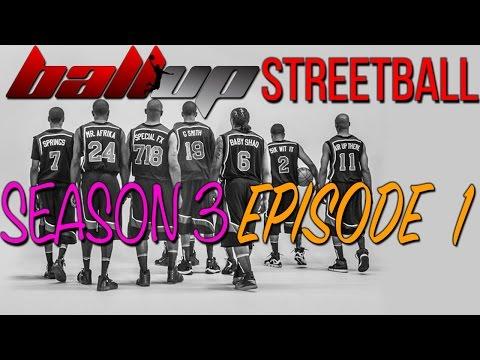 Ball Up Streetball Season 3 Episode 1