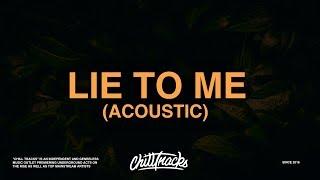 5 Seconds Of Summer - Lie To Me (Acoustic) [Lyrics]