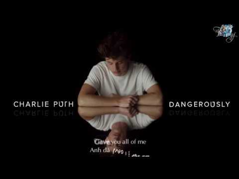Download [Vietsub + Kara] Dangerously - Charlie Puth