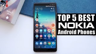 TOP 5 Best Nokia Phones 2018 (Budget & Flagship)