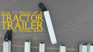 How to Back Up a Tractor Trailer - An Aerial Guide