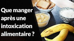 Question Nutrition - Se remettre d'une intoxication alimentaire