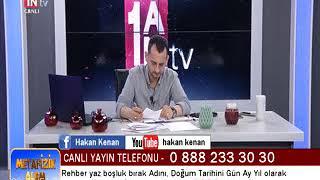 METAFİZİK ARAŞTIRMA UZMANI HAKAN KENAN 1 AN TV CANLI YAYIN İZLİYİCİ ÖNGÖRÜLERİ