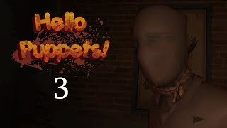 Hello Puppets! - VR Horror - No Commentary - Part 3