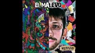 EL MALEVO - Al mismo tiempo (Mestizo)