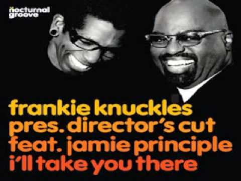Frankie Knuckles Feat. Jamie Principle -- I'll Take You There
