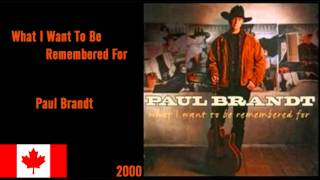 Watch Paul Brandt What I Want To Be Remembered For video