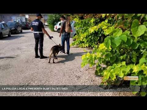 LA POLIZIA LOCALE PRESENTA OLAF | 24/07/2021