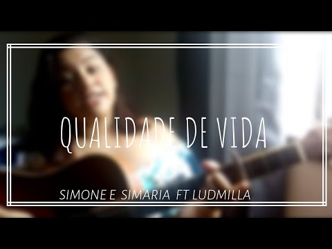Simone e Simaria FT LudMilla- Qualidade de vida  Cover Duda Motta