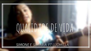 Baixar Simone e Simaria FT LudMilla- Qualidade de vida (Cover Duda Motta)