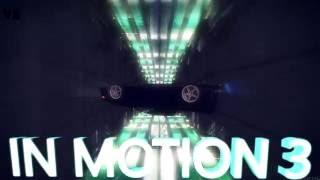 [DM] CresheZ ft. SakY!#:3 ft. V1SH4L'~' ft. ReazZon - In Motion III