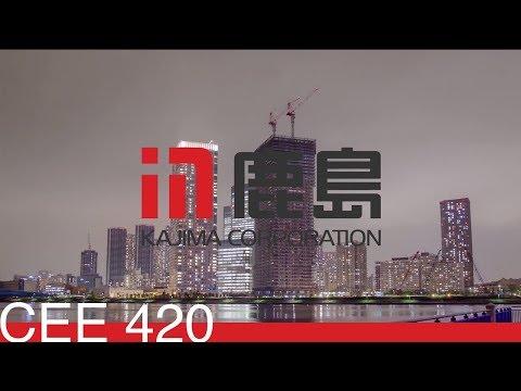 CEE 420   Workshop #1   KAJIMA Corporation   UIUC