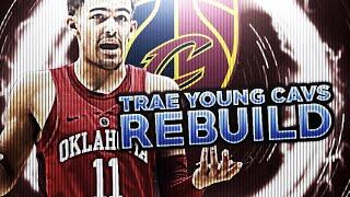 TRAE YOUNG CAVS REBUILD! TRADING KEVIN LOVE! NBA 2K18