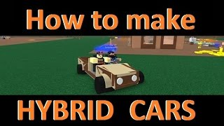 Hybrid Cars : Lumber Tycoon 2 | RoBlox ( HOW TO MAKE THEM )