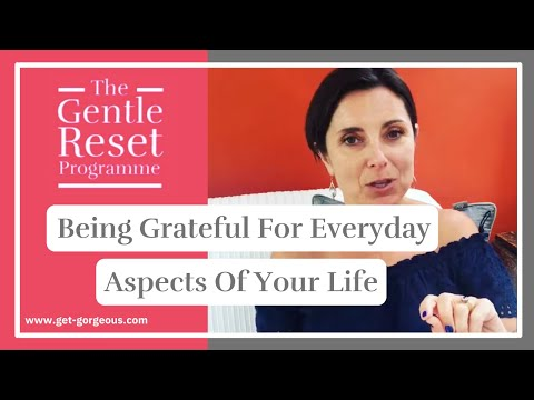 Being grateful for everydayaspects of your life  from Adele @ Get Gorgeous