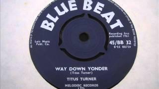 Titus Turner  Way down yonder
