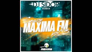 05 Sesion Maxima Fm VOL3 2015 - DJ SIDOR
