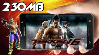 230 mb tekken 6 download and install in android highly