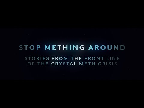 """""""Stop Mething Around"""" - Stories from the Front Line of the Crystal Meth Crisis"""