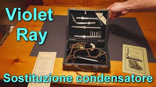 Violet ray - sostituzione del condensatore